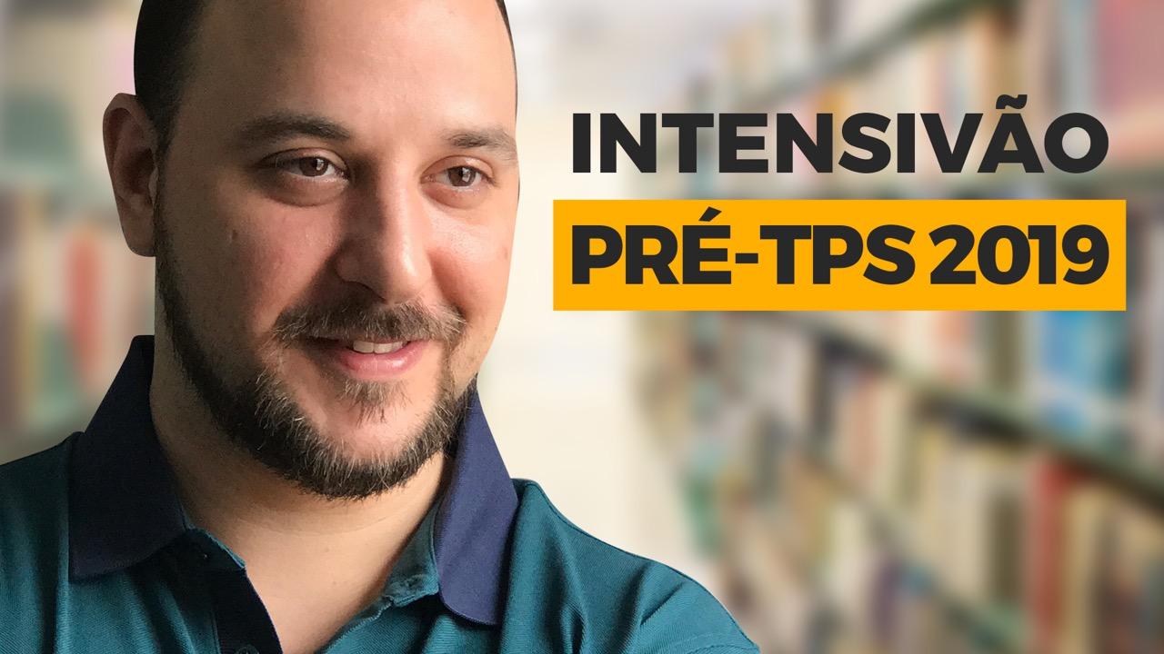 Intensivão pré-TPS 2019